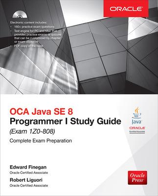 OCA Java SE 8 Programmer I Study Guide (Exam 1Z0-808)